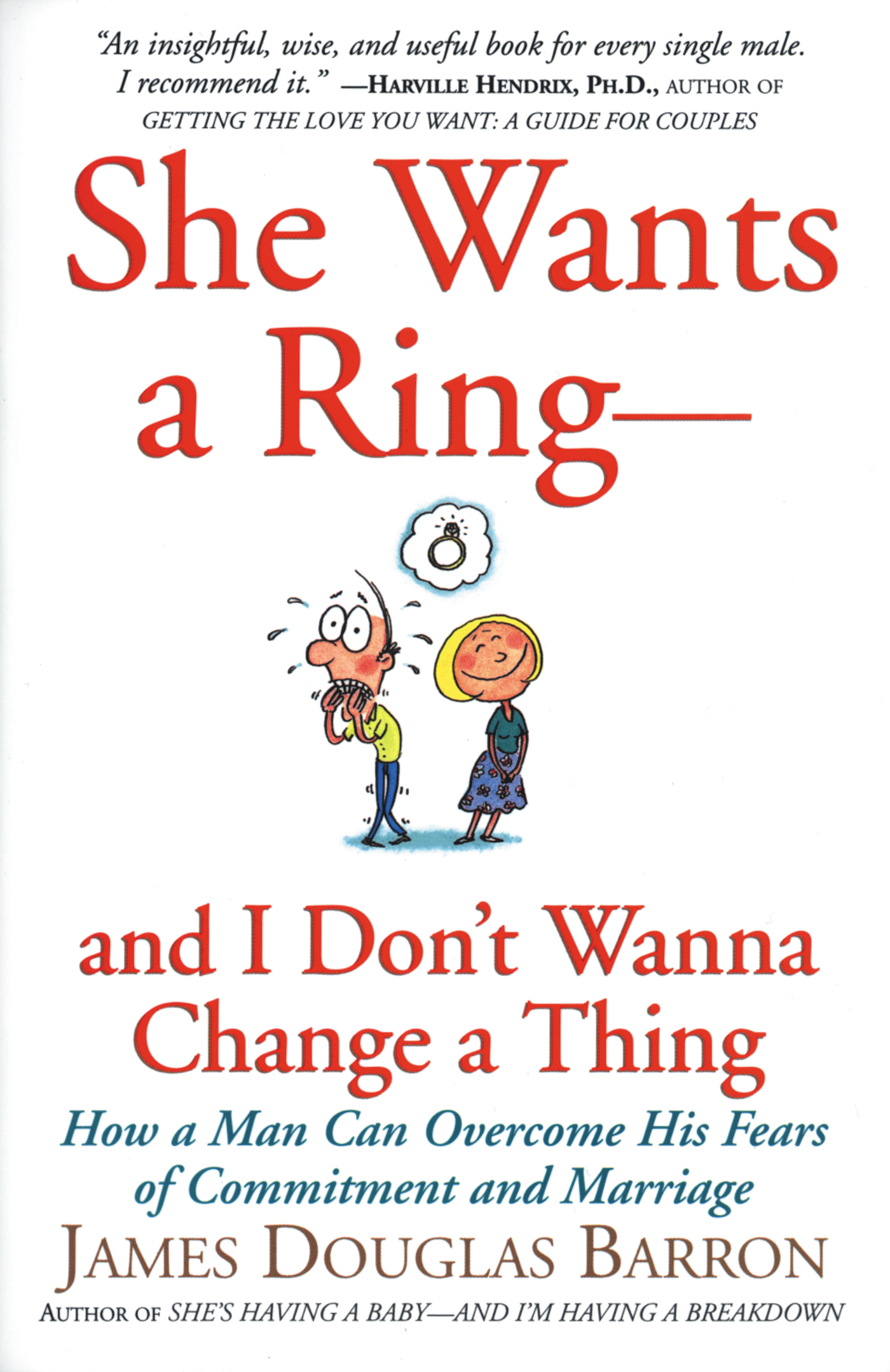 She Wants a Ring--and I Don't Wanna Change a Thing