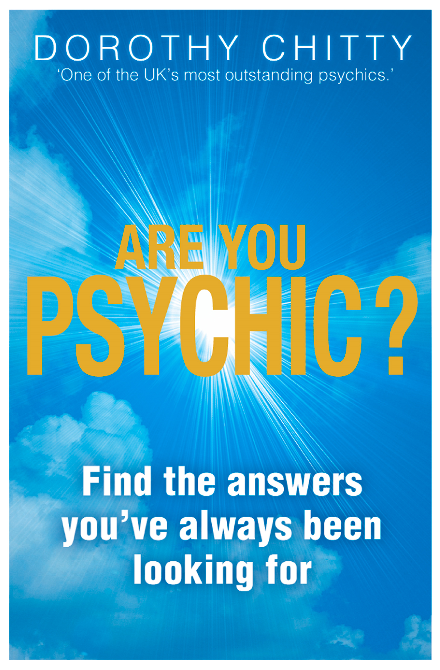Are You Psychic?: Find the answers you've always been looking for