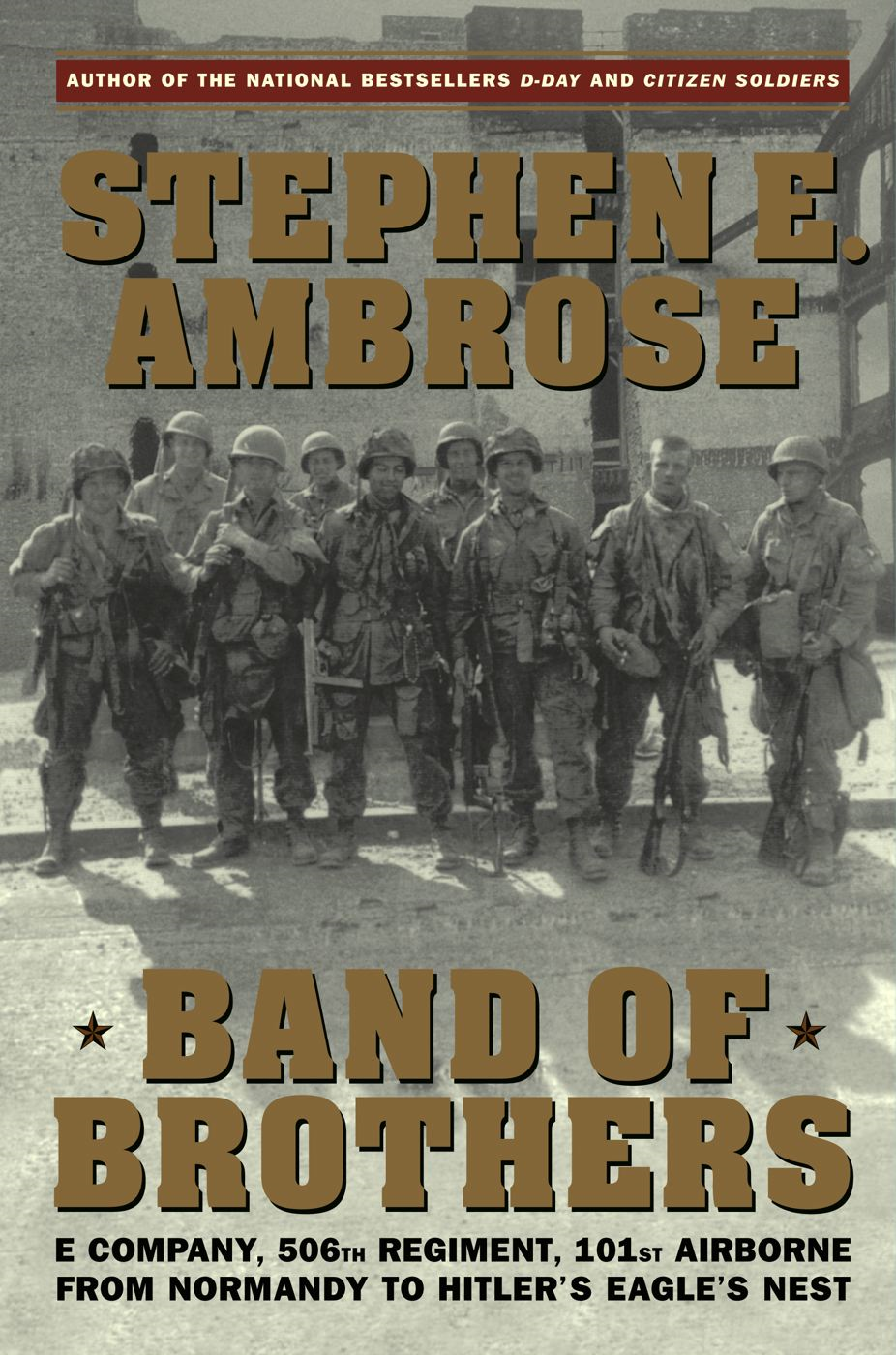 Band of Brothers By: Stephen E. Ambrose