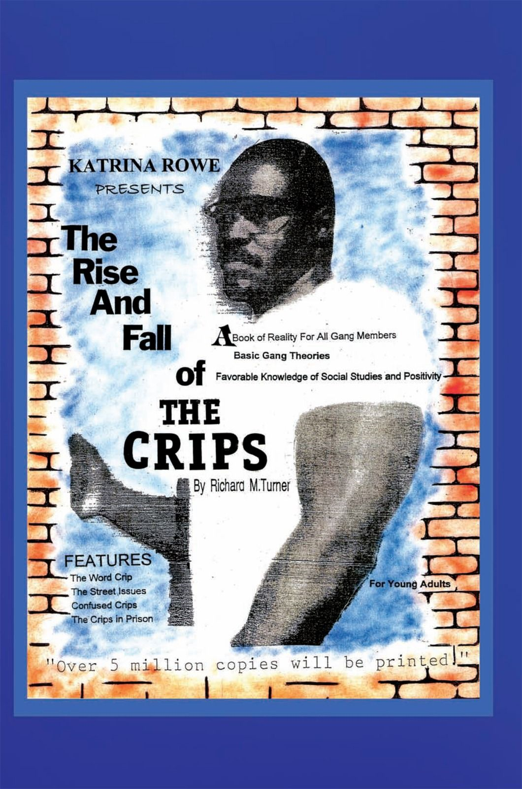 The Rise And Fall Of The Crips By: Richard Turner