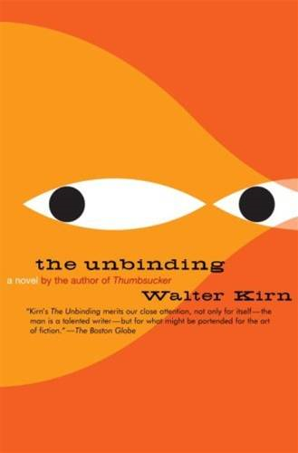 The Unbinding By: Walter Kirn