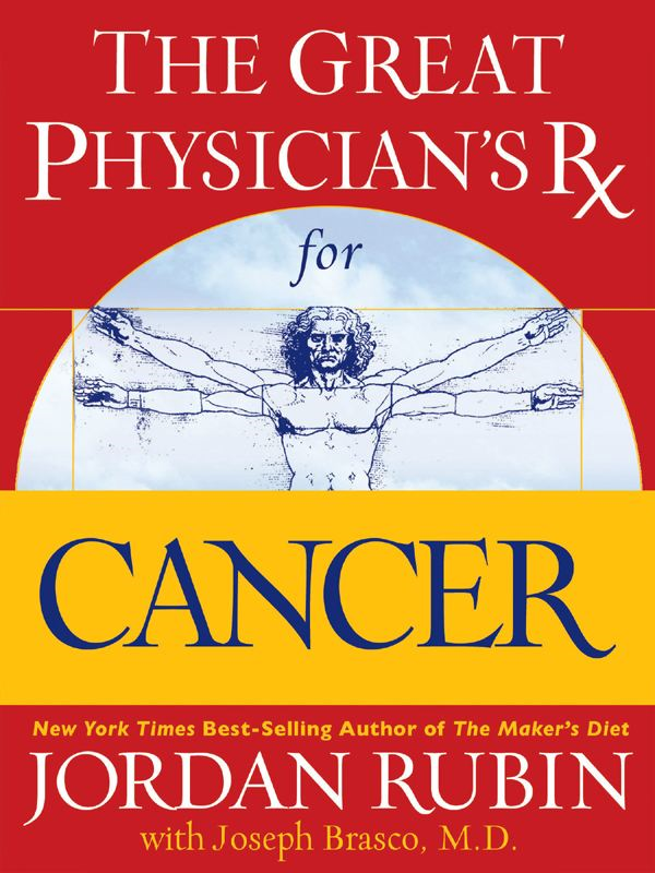 The Great Physician's Rx for Cancer By: Jordan Rubin