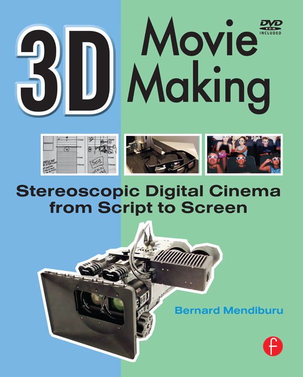 3D Movie Making Stereoscopic Digital Cinema from Script to Screen