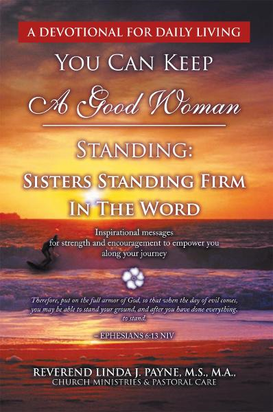 You Can Keep A Good Woman Standing: Sisters Standing Firm In The Word