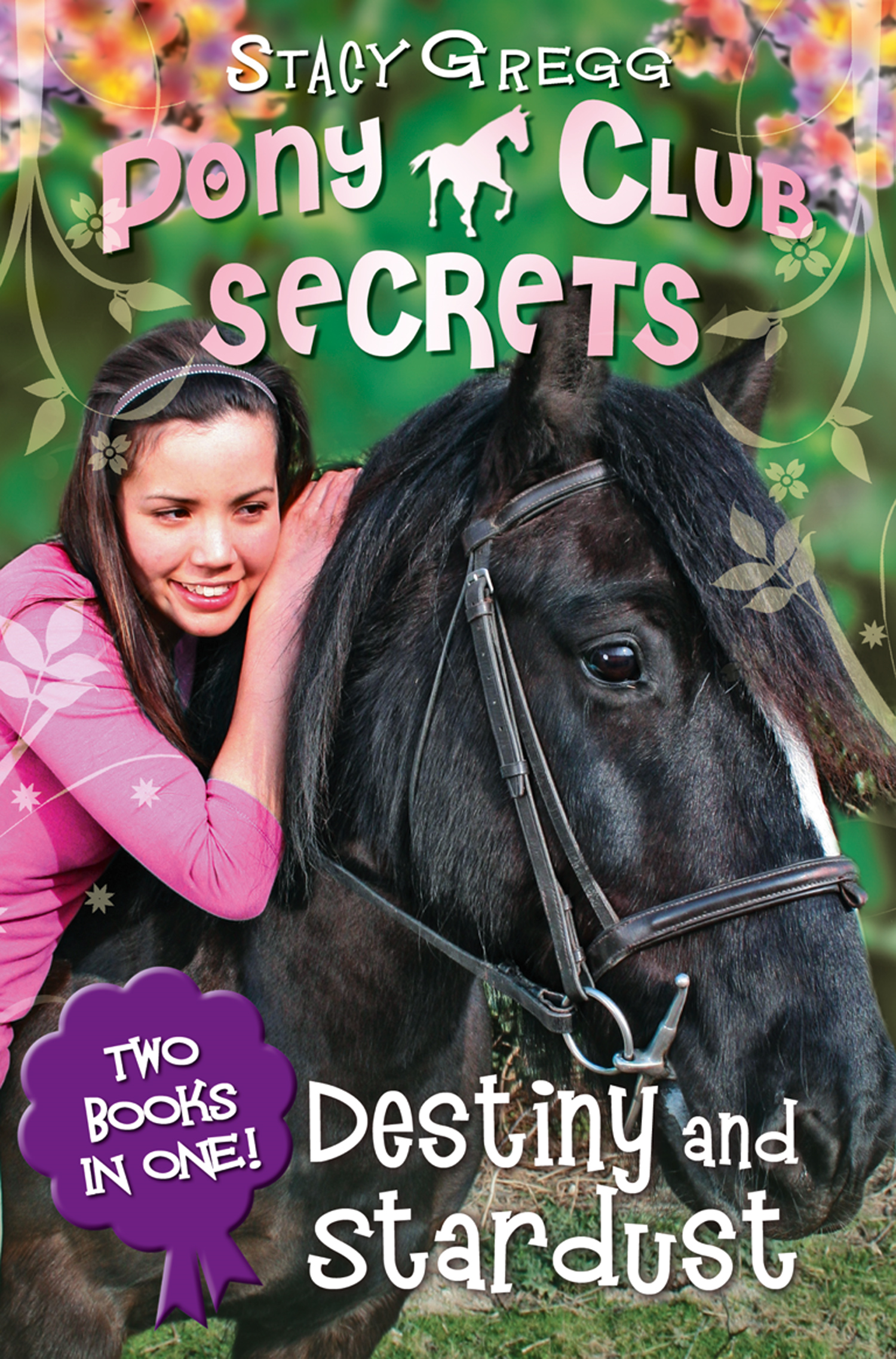 Destiny and Stardust (Pony Club Secrets)