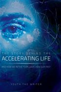 download The Story Behind the Accelerating Life book