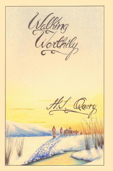 Walking Worthily By: H. J. Query