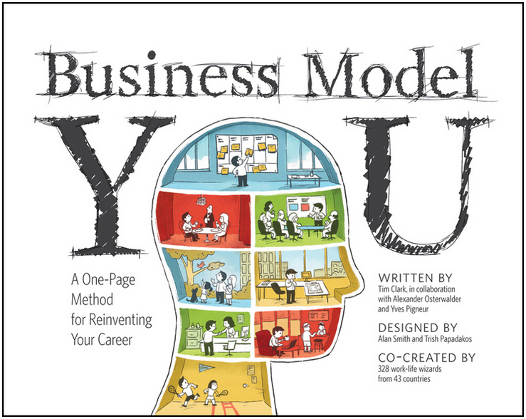 Business Model You By: Alexander Osterwalder,Timothy Clark,Yves Pigneur