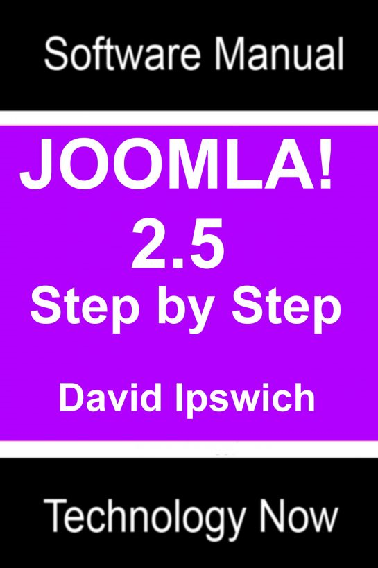 Joomla 2.5 Manual By: David Ipswich