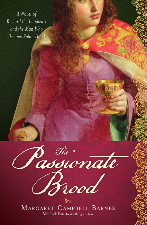 Passionate Brood: A Novel of Richard the Lionheart and the Man Who Became Robin Hood