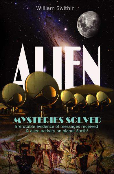 ALIEN Mysteries Solved By: William Swithin
