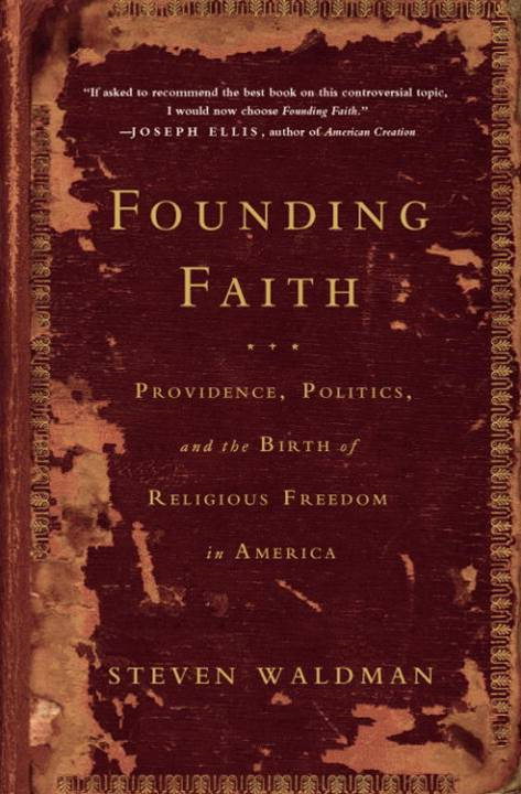 Founding Faith By: Steven Waldman