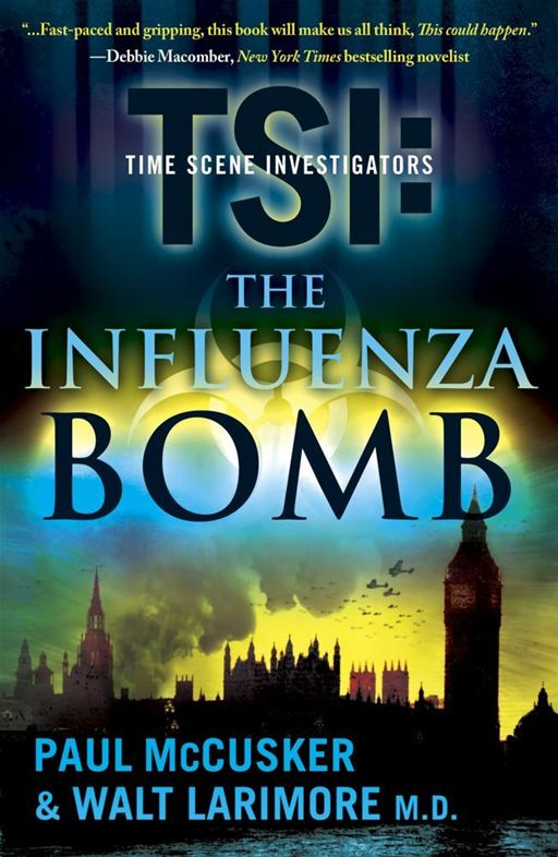The Influenza Bomb By: Paul McCusker,Walt Larimore
