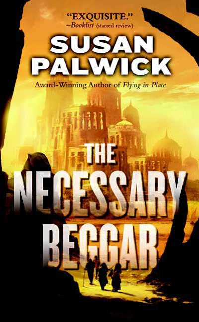 The Necessary Beggar By: Susan Palwick