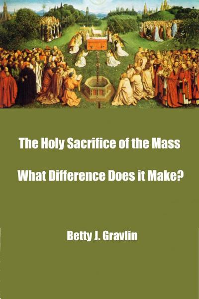 The Holy Sacrifice of the Mass  ̶̶  What Difference Does it Make?