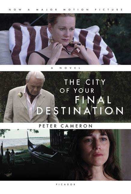 The City of Your Final Destination By: Peter Cameron