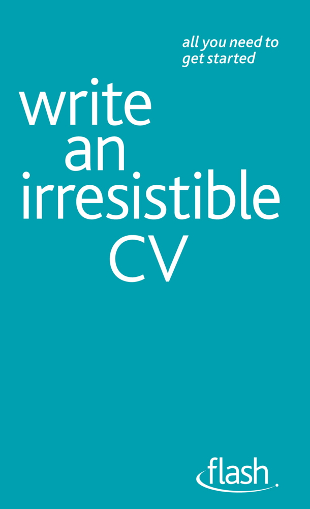 Write an Irresistible CV: Flash