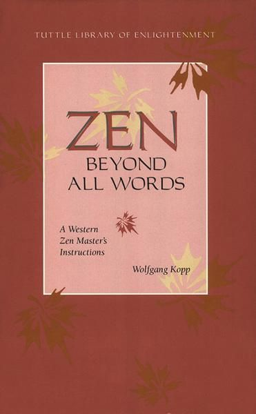 Zen Beyond All Words: A Western Zen Master's Instructions