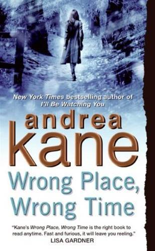 Wrong Place, Wrong Time By: Andrea Kane