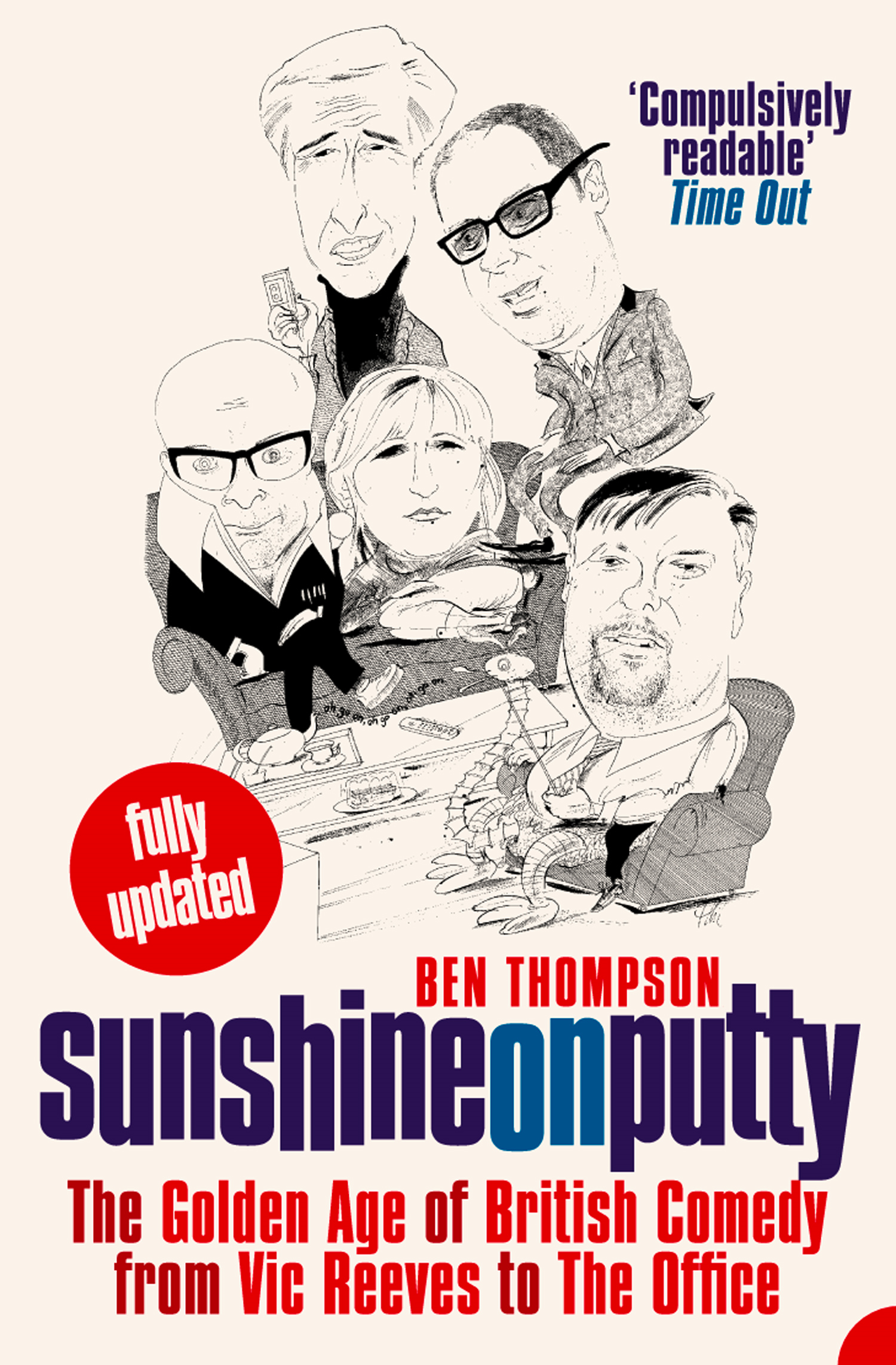 Sunshine on Putty: The Golden Age of British Comedy from Vic Reeves to The Office