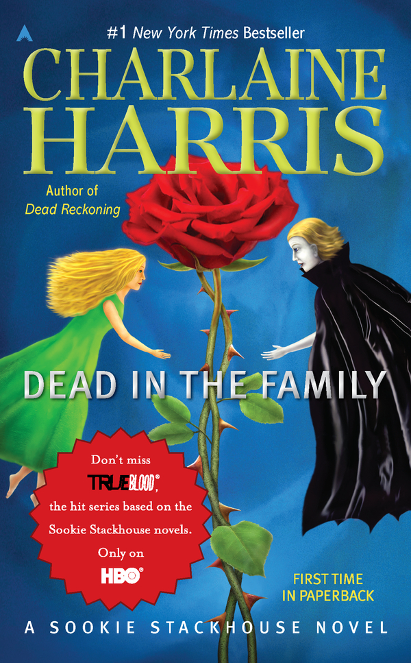 Dead in the Family: A Sookie Stackhouse Novel By: Charlaine Harris