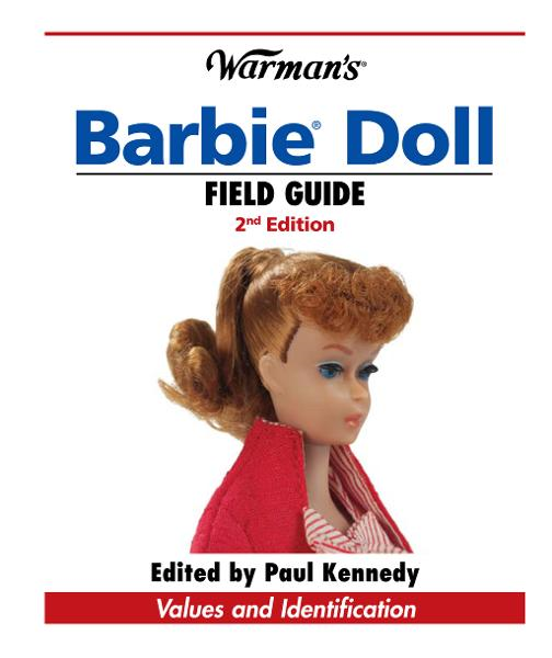 Warman's Barbie Doll Field Guide: Values and Identification By: Sharon Verbeten