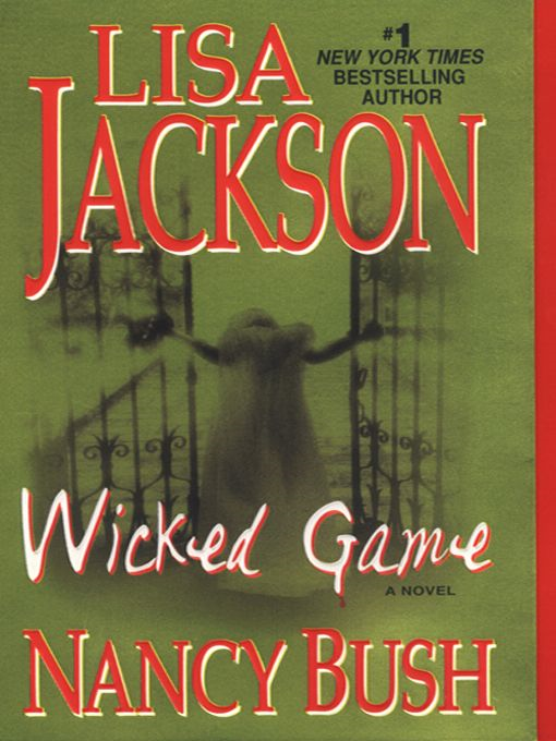 Wicked Game By: Lisa Jackson;Nancy Bush