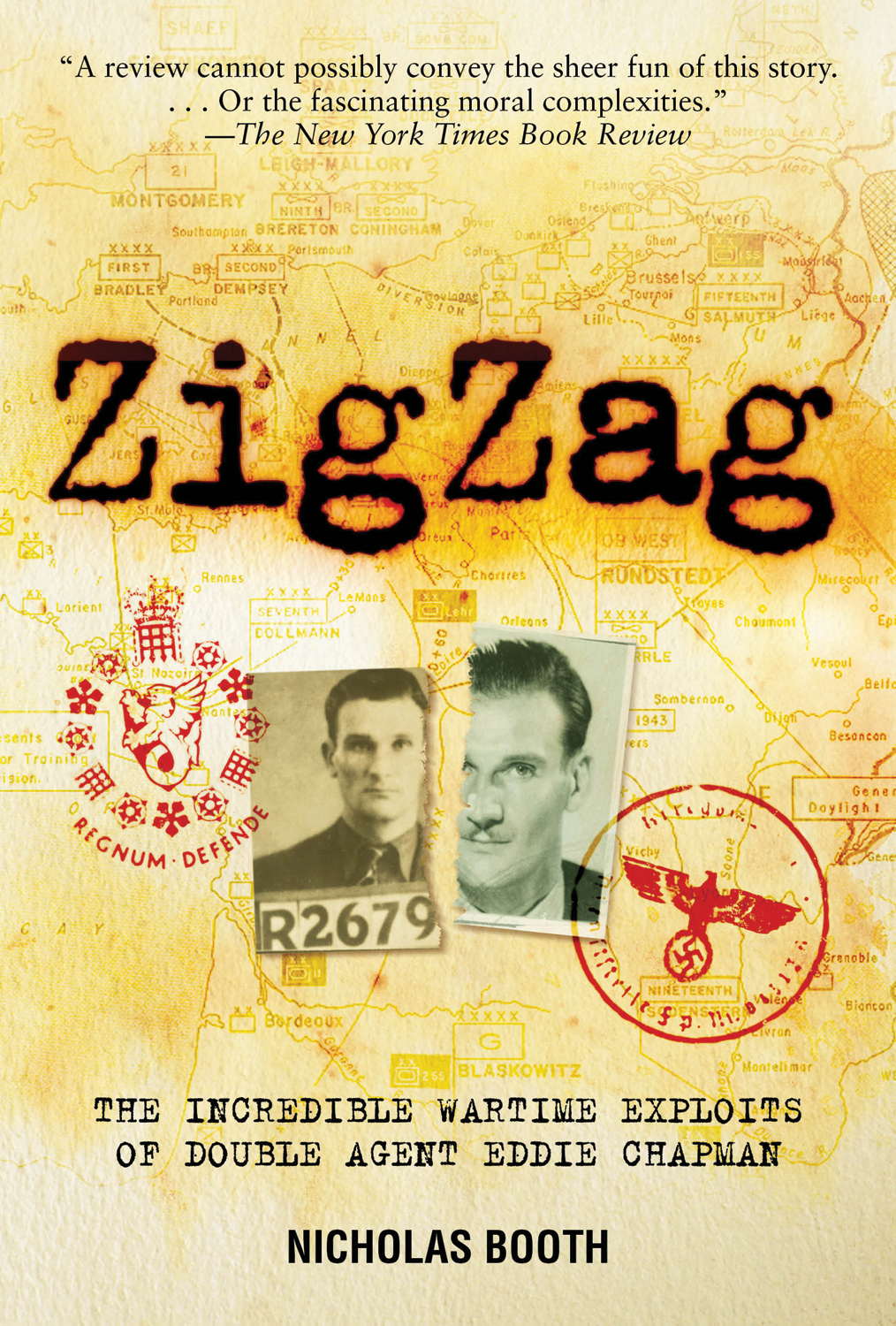 ZigZag: The Incredible Wartime Exploits of Double Agent Eddie Chapman By: Nicholas Booth