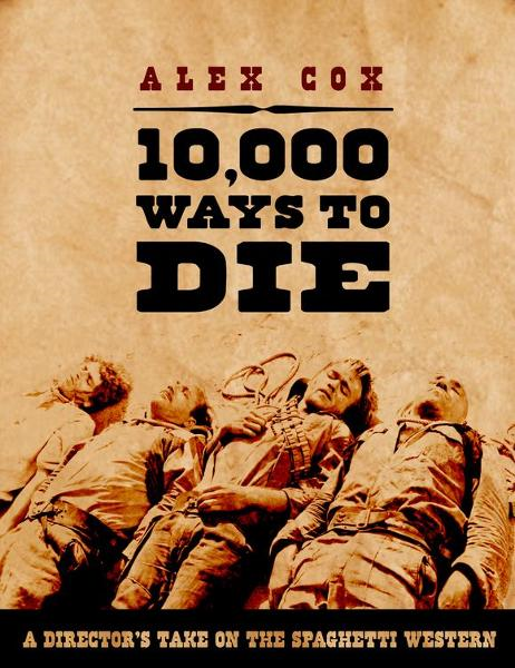 10,000 Ways to Die By: Alex Cox