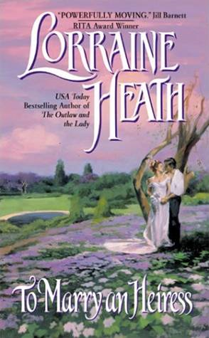 To Marry an Heiress By: Lorraine Heath