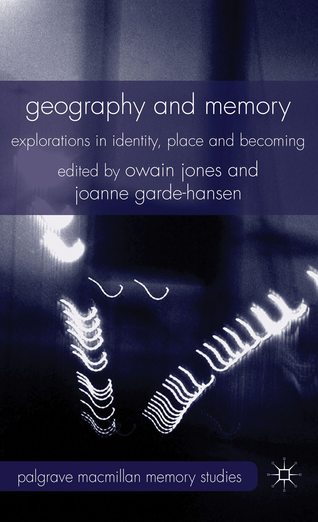 Geography and Memory Explorations in Identity,  Place and Becoming