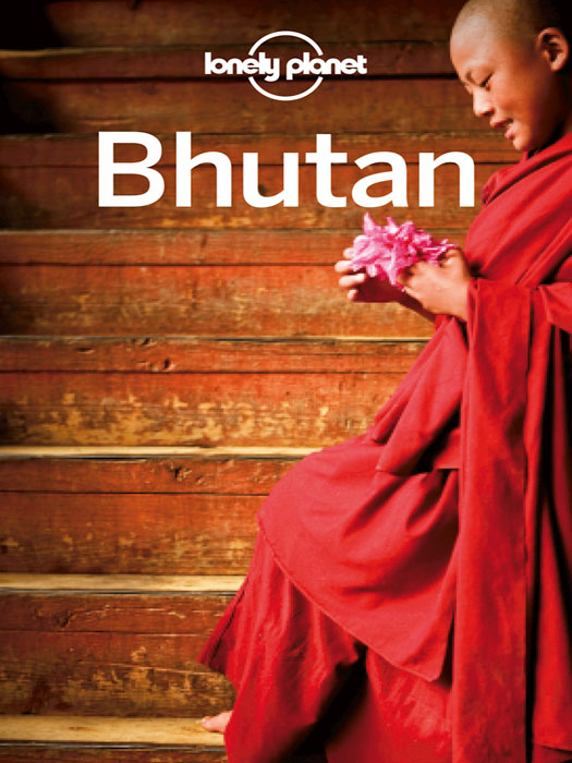 Lonely Planet Bhutan By: Anirban Mahapatra,Bradley Mayhew,Lindsay Brown,Lonely Planet