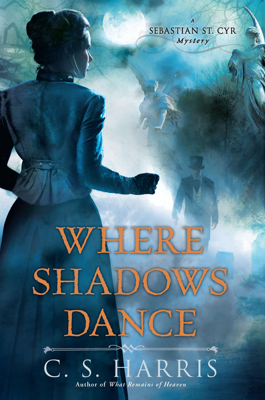 Where Shadows Dance: A Sebastian St. Cyr Mystery By: C.S. Harris