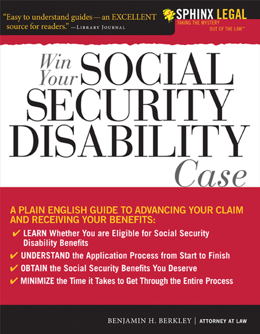 Win Your Social Security Disability Case: Advance Your SSD Claim and Receive the Benefits You Deserve