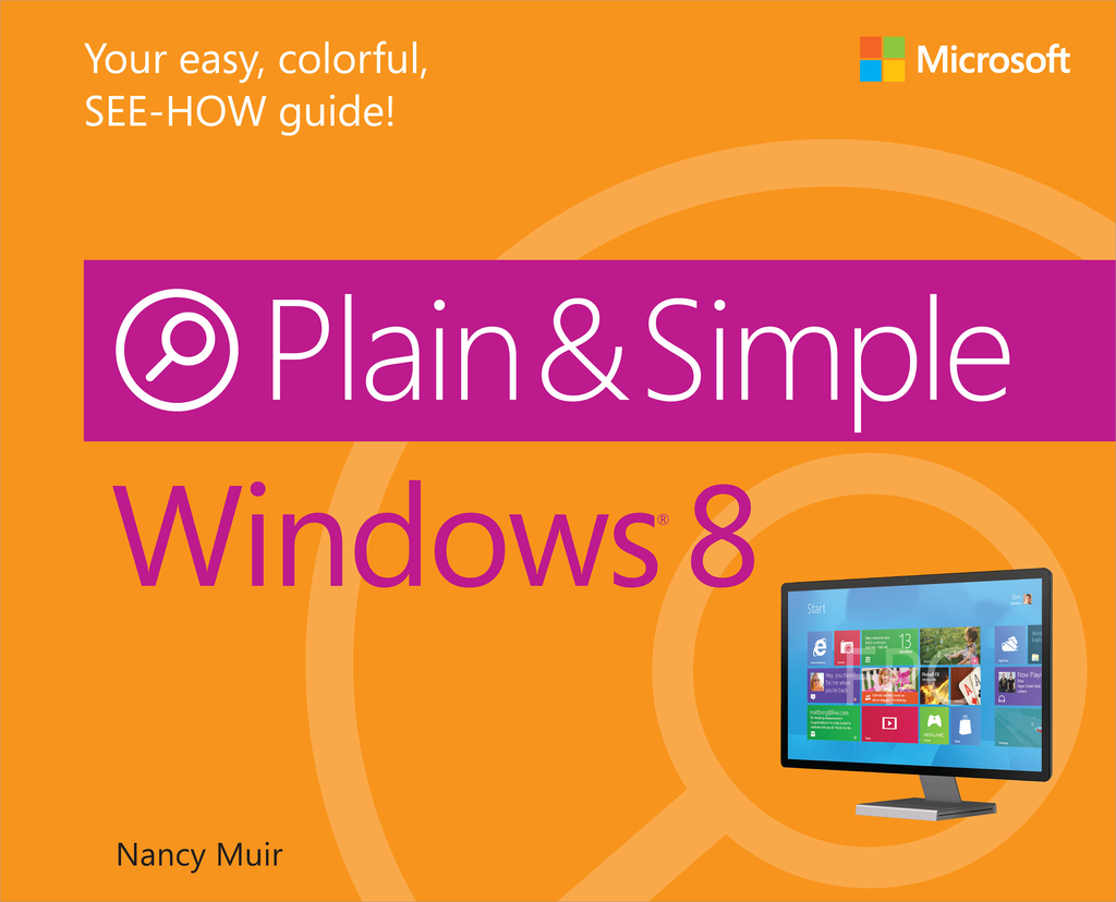 Windows 8 Plain & Simple By: Nancy Muir