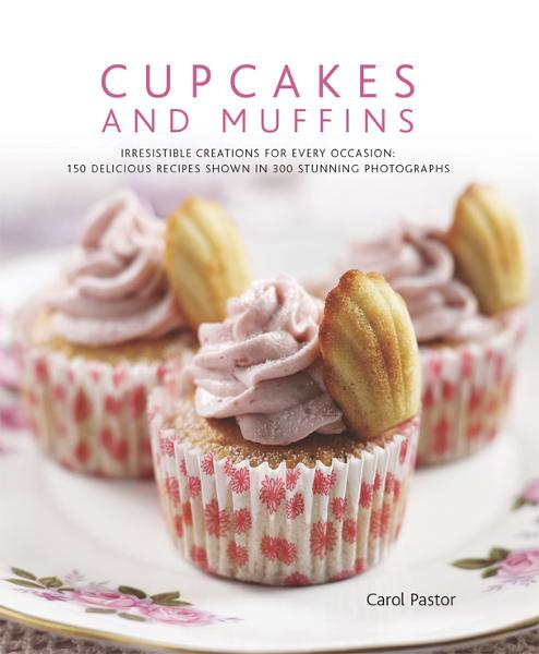 Cupcakes and Muffins: 150 Delicious Recipes Shown in 300 Stunning Photographs By: Carol Pastor