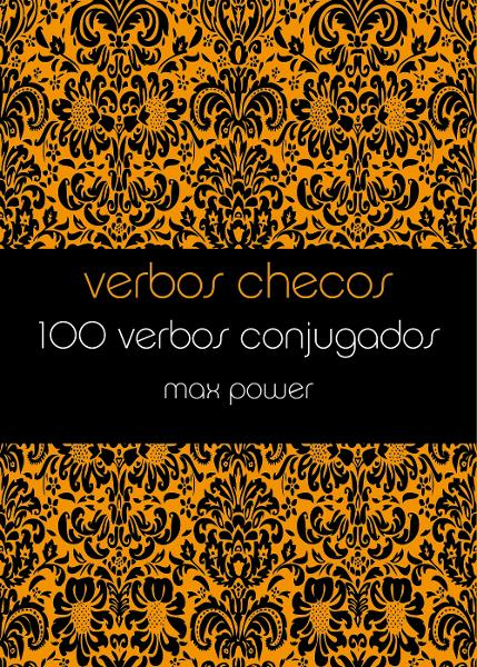 Verbos checos By: Max Power
