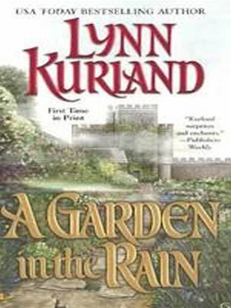 A Garden In The Rain By: Lynn Kurland