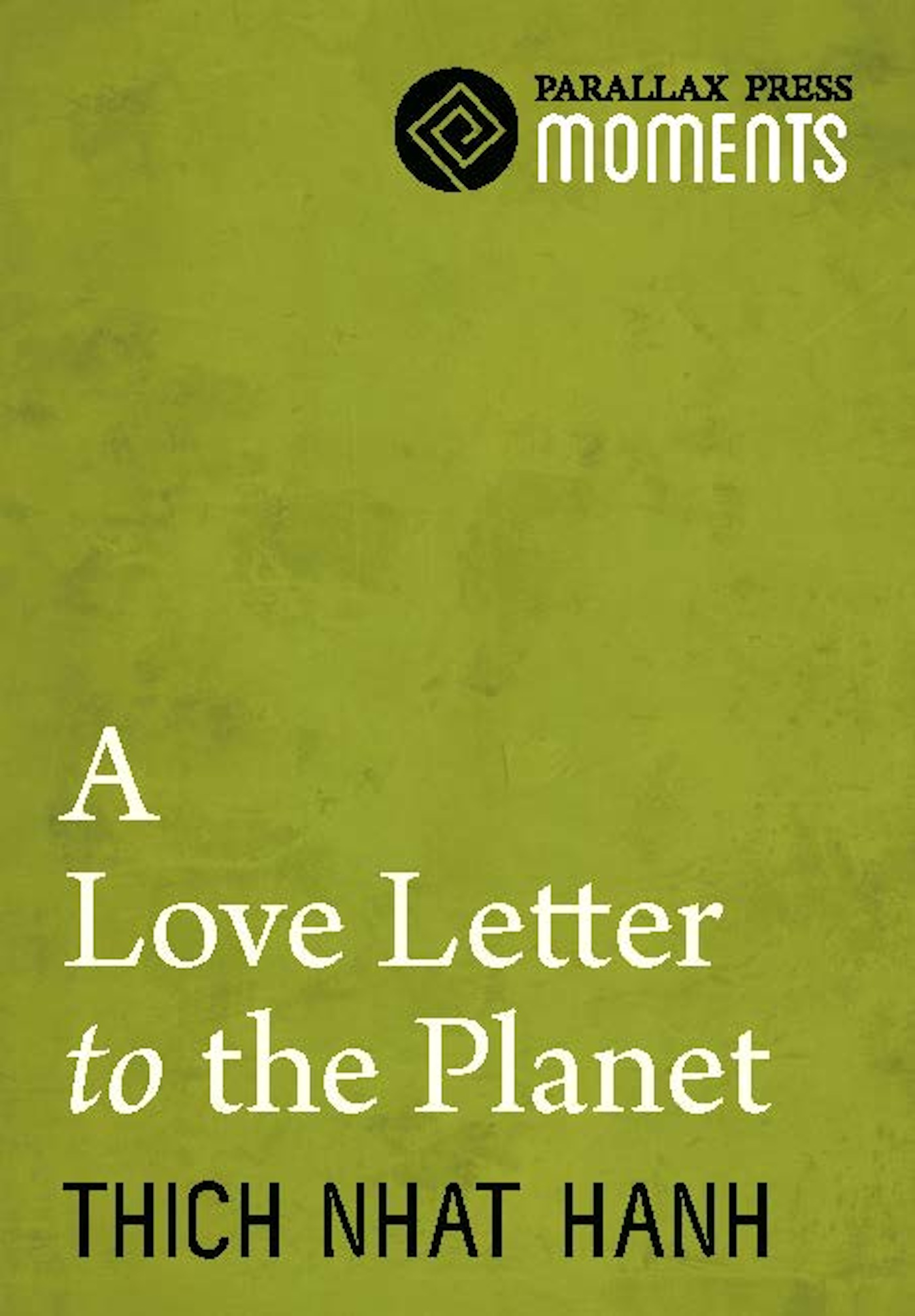 A Love Letter To The Planet By: Thich Nhat Hanh