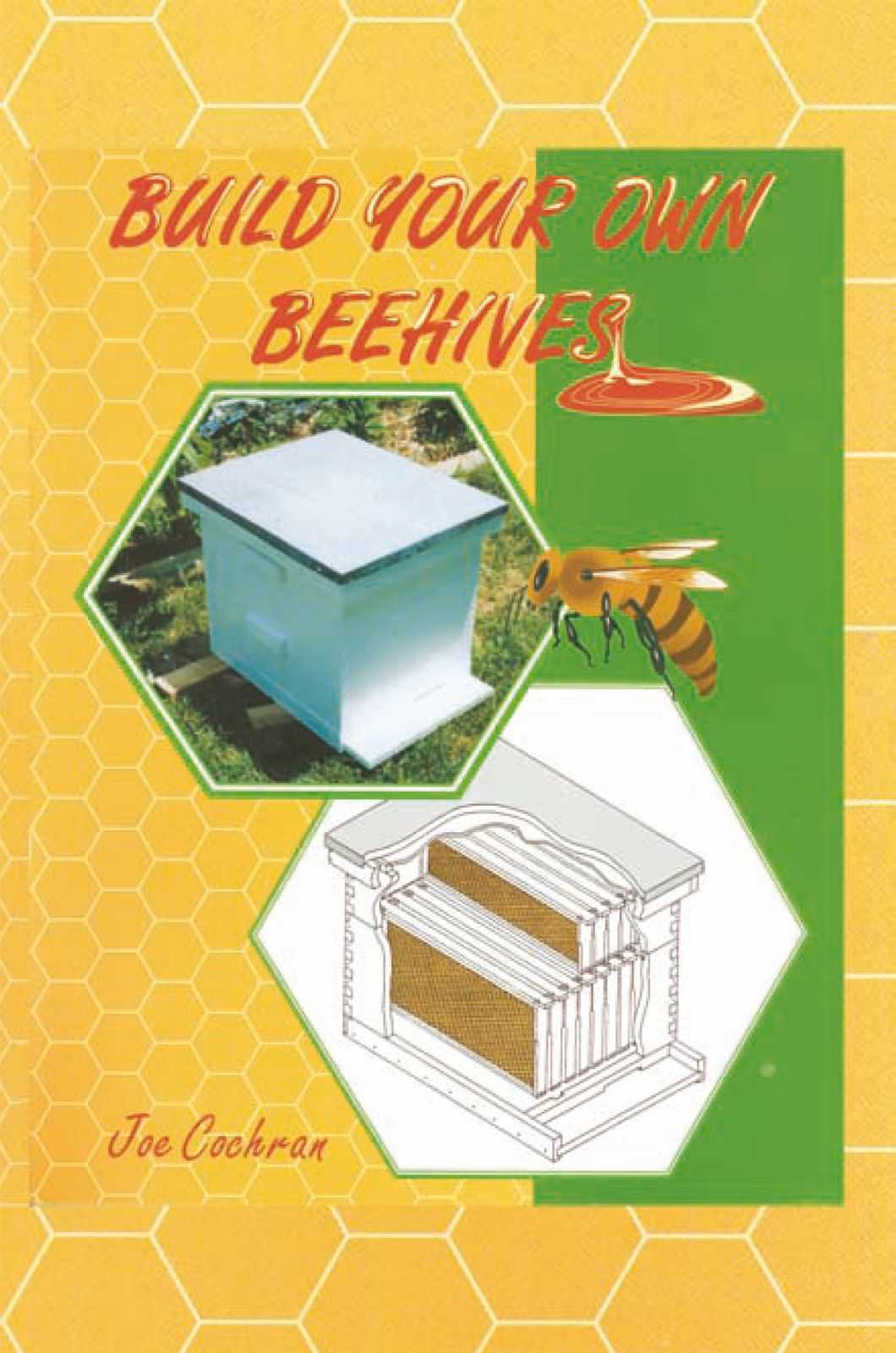 Build Your Own Beehives By: Joseph L. Cochran