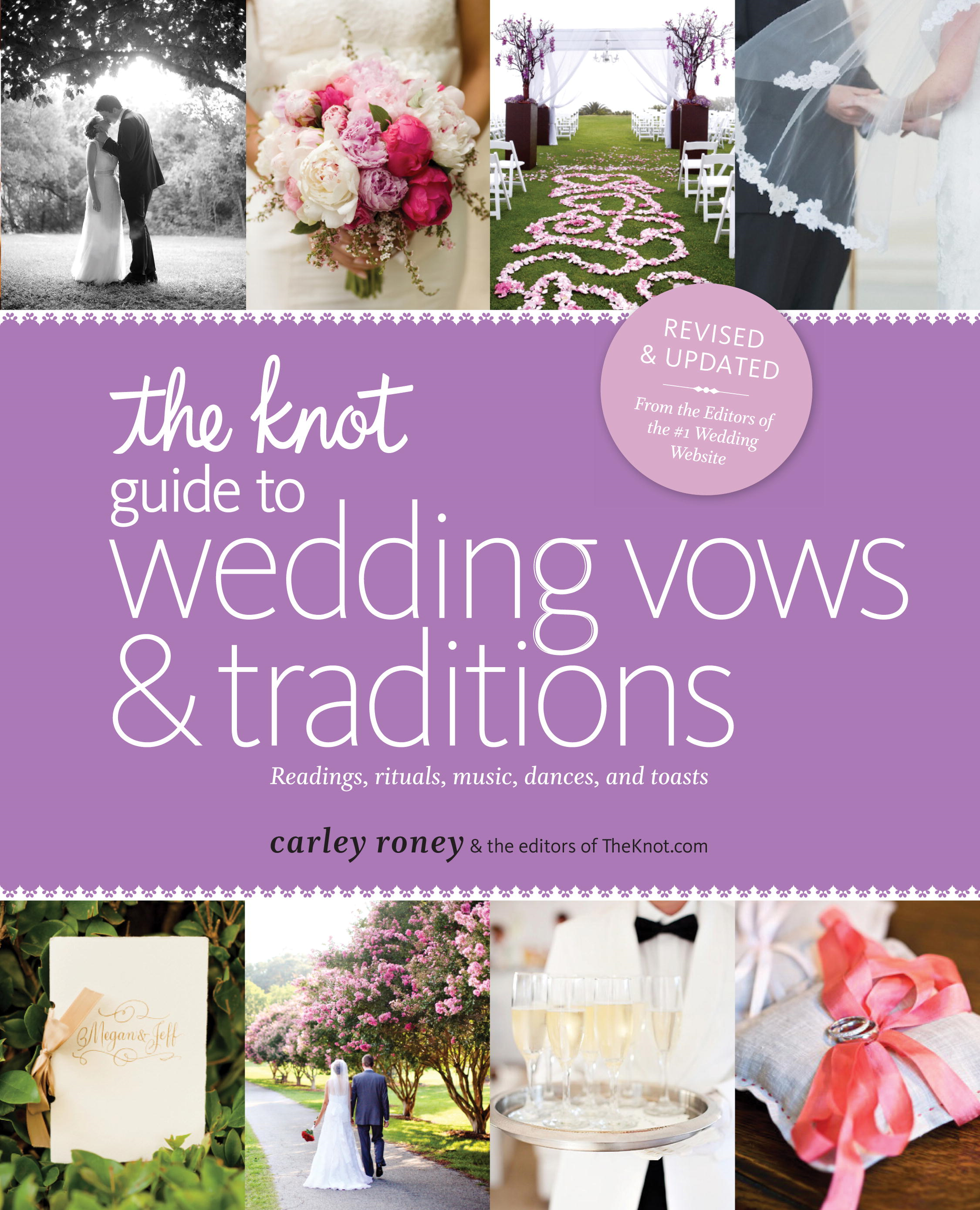 The Knot Guide to Wedding Vows and Traditions [Revised Edition] By: Carley Roney