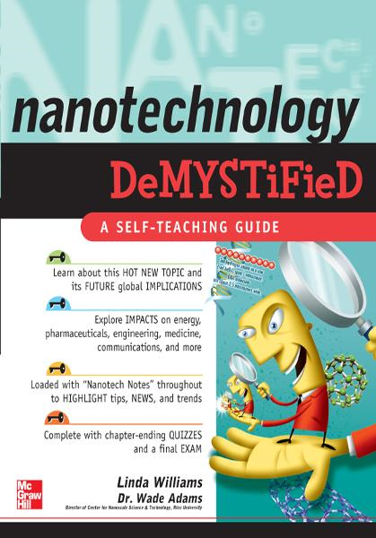 Nanotechnology Demystified By:  Wade Adams,Linda Williams