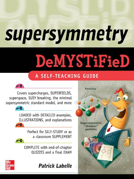 Supersymmetry DeMYSTiFied By: Patrick LaBelle