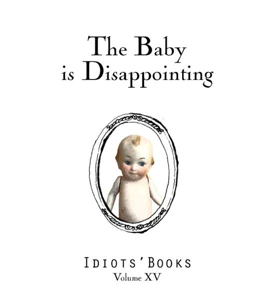 The Baby is Disappointing By: Matthew Swanson,Robbi Behr