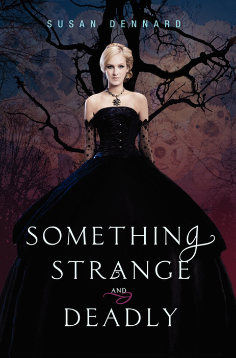 Something Strange and Deadly By: Susan Dennard