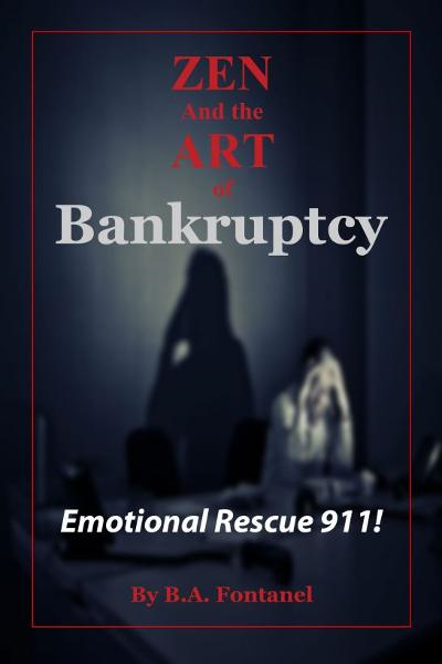 Zen And The Art of Bankruptcy: Emotional Rescue 911