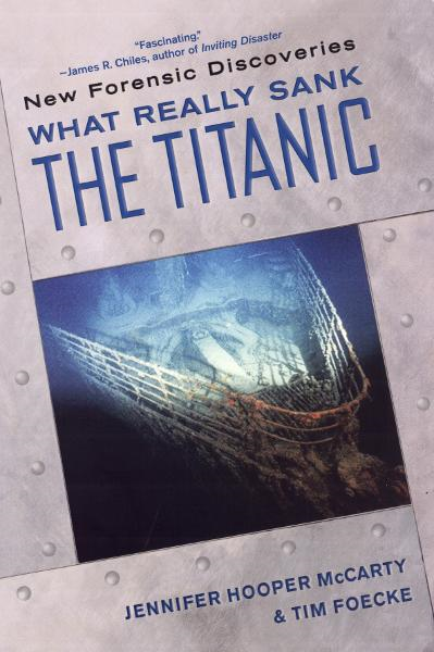 What Really Sank the Titanic By: Jennifer Hooper McCarty,Tim Foecke
