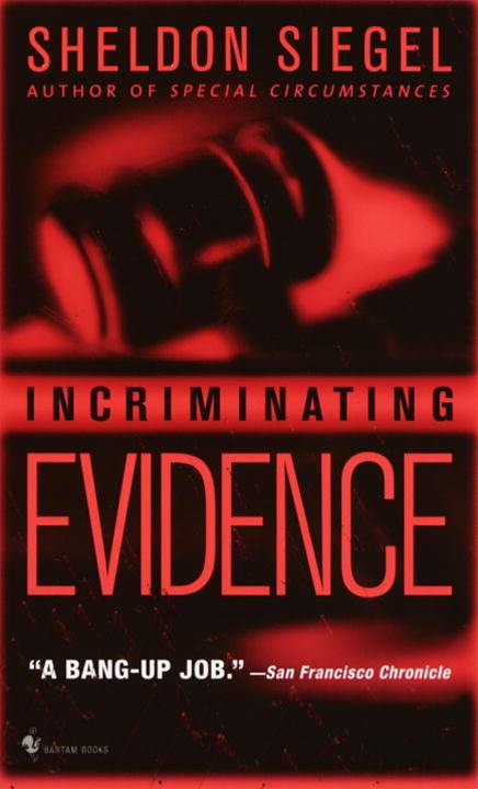 Incriminating Evidence By: Sheldon Siegel