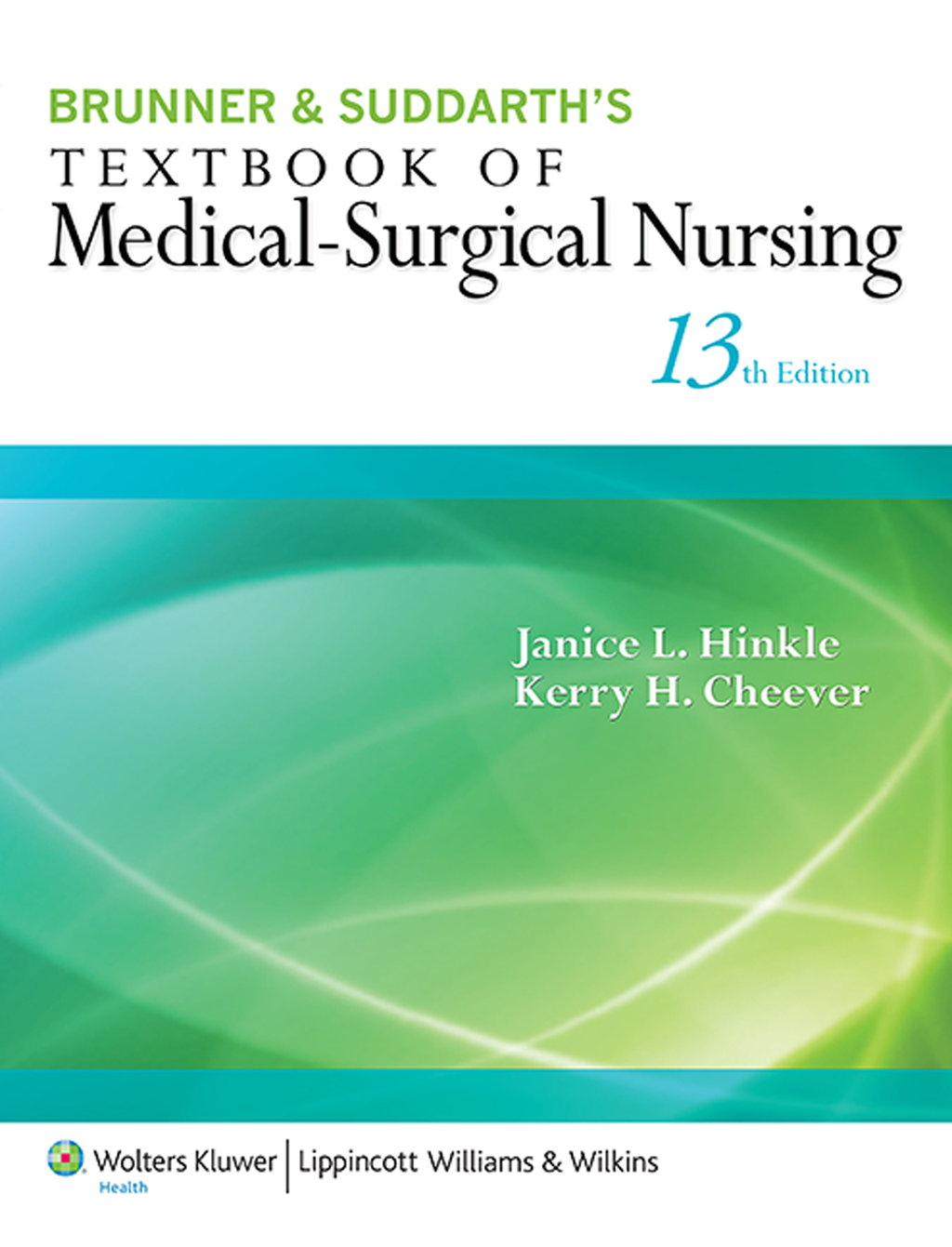 Kerry H. Cheever  Janice L. Hinkle - Brunner & Suddarth's Textbook of Medical-Surgical Nursing