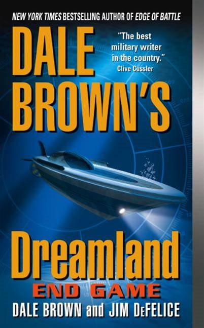 Dale Brown's Dreamland: End Game By: Dale Brown,Jim DeFelice